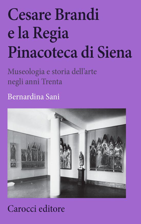 Copertina del libro Cesare Brandi e la Regia Pinacoteca di Siena